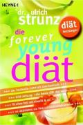 Forever Young Diät: 10-Tage-Fatburning-Aktiv-Programm