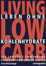 Living Low Carb - Leben ohne Kohlenhydrate